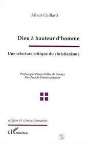 Dieu a hauteur d'hommes ; une relecture critique du christianisme - Intérieur - Format classique