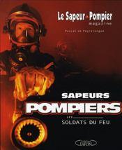 Sapeurs pompiers ; les soldats du feu - Intérieur - Format classique
