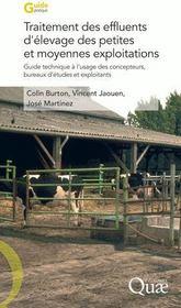 Traitement des effluents d'élevage des petites et moyennes exploitations ; guide technique à l'usage des concepteurs, bureaux d'études et exploitants - Couverture - Format classique