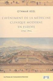 L'Avenement De La Medecine Clinique Moderne En Europe, 1750-1815. Pol Itiques, Institutions Et Savoi - Intérieur - Format classique