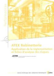 Atex Robinetterie : Application De La Reglementation Et Fiches D'Analyse Des Risques (Performances - Couverture - Format classique