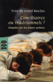 Conciliaires ou traditionnels ? enquête sur les futurs prêtres - Couverture - Format classique