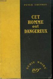 Cet Homme Est Dangereux. ( This Man Is Dangerous ). Collection : Serie Noire Sans Jaquette N° 2 - Couverture - Format classique
