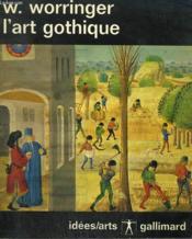 L'Art Gothique. Collection : Idees / Arts N° 13 - Couverture - Format classique