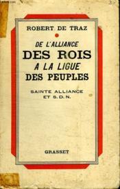 De L Alliance Des Rois A La Ligue Des Peuples. - Couverture - Format classique