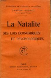 La Natalite. Ses Lois Economiques Et Psychologiques. Collection : Bibliotheque De Philosophie Scientifique. - Couverture - Format classique