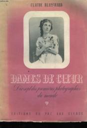Dames De Coeur, Dix-Sept Des Premieres Photographies Du Monde - Couverture - Format classique