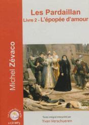 Les Pardaillan t.2 ; l'épopée d'amour - Couverture - Format classique