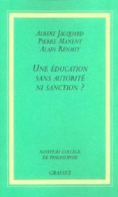 Une éducation sans autorité, ni sanction ? - Couverture - Format classique