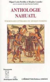 Anthologie Nahuatl. Temoignages Litteraires Du Mexique - Couverture - Format classique