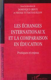 Les Echanges Internationaux Et La Comparaison En Education ; Pratiques Et Enjeux - Intérieur - Format classique