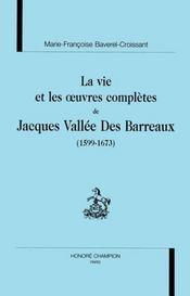 La Vie Et Les Oeuvres Completes De Jacques Vallee Des Barreaux - Intérieur - Format classique