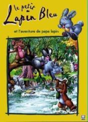 Le petit lapin bleu et l'aventure de papa lapin - Couverture - Format classique