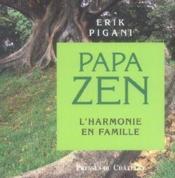 Papa zen ; l'harmonie en famille - Couverture - Format classique
