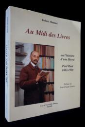 Au midi des livres ou l'histoire d'une liberté ; Paul Ruat, 1862-1938 - Couverture - Format classique