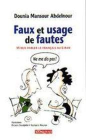 Faux et usage de fautes ; miaux parler le français au liban - Couverture - Format classique
