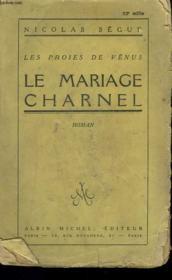 Le Mariage Charnel. Les Proies De Venus. - Couverture - Format classique