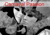 Carnaval passion (calendrier mural 2019 din a4 horizontal) - l'art de conjuguer passion, tradition e - Couverture - Format classique