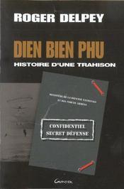 Dien bien phu - histoire d'une trahison - Intérieur - Format classique