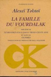 La famille du Vourkalak ; le rendez-vous dans trois cents ans ; oupires - Couverture - Format classique
