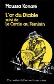 L'or du diable ; le cercle au féminin - Couverture - Format classique