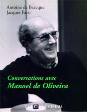 Conversation avec Manoel de Oliveira - Couverture - Format classique