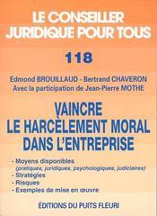 Vaincre Le Harcelement Moral Dans L'Entreprise. Moyens Disponibles, Strategies - Intérieur - Format classique