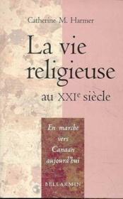 Vie religieuse au xxi siecle - Couverture - Format classique