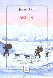 Arluk ; le chant pour celui qui desire - Intérieur - Format classique