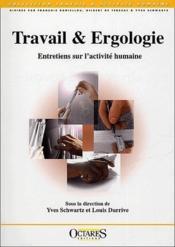Travail & ergologie ; entretiens sur l'activité humaine - Couverture - Format classique