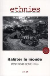 Ethnies T.35/36 ; Habiter Le Monde, Chroniques Du Xxie Siecle - Couverture - Format classique