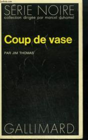 Coup De Vase. Collection : Serie Noire N° 1469 - Couverture - Format classique