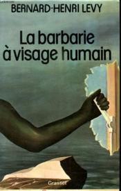 La Barbarie A Visage Humain. - Couverture - Format classique