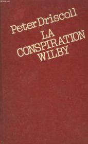 La Conspiration Wilby. - Couverture - Format classique
