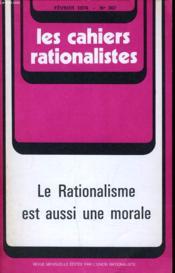 Les Cahiers Rationalistes N°307 - Le Rationalisme Est Aussi Une Morale - Couverture - Format classique