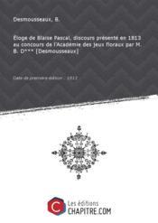 Eloge de Blaise Pascal, discours présenté en 1813 au concours de l'Académie des jeux floraux par M. B. D*** [Desmousseaux] [Edition de 1813] - Couverture - Format classique