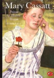 Mary Cassatt Painter Of Modern Women (World Of Art) /Anglais - Couverture - Format classique