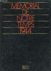 Mémorial de notre temps.. 1944. 1944, la France libérée - Couverture - Format classique