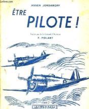 Etre Pilote ! / Nouveau Tirage. - Couverture - Format classique