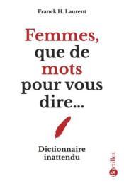 Femmes, que de mots pour vous dire... - Couverture - Format classique