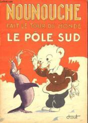 Nounouche - N°13 : Nounouche Fait Le Tour Du Monde - Le Pole Sud. - Couverture - Format classique