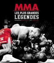 MMA ; les plus grandes légendes - Couverture - Format classique