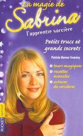 La Magie De Sabrina, Petits Trucs Et Grands Secrets - Intérieur - Format classique