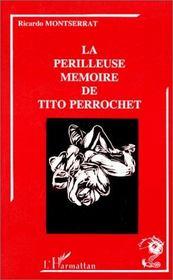 La périlleuse mémoire de tito perrochet - Intérieur - Format classique
