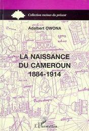 La Naissance Du Cameroun 1884-1914 - Intérieur - Format classique