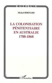 La colonisation pénitentiaire en Australie ; 1788-1868 - Intérieur - Format classique