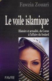 Le voile islamique histoire et actualite - du coran a l'affaire du foulard - Couverture - Format classique