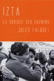 Izta ; La Croisee Des Chemins - Couverture - Format classique