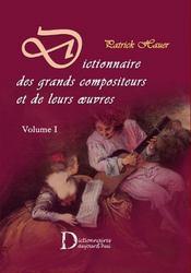 Dictionnaire des grands compositeurs et de leurs oeuvres t.1 - Intérieur - Format classique