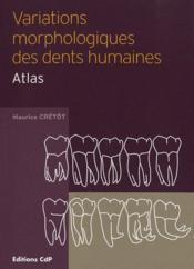 Variations morphologiques des dents humaines ; atlas - Couverture - Format classique